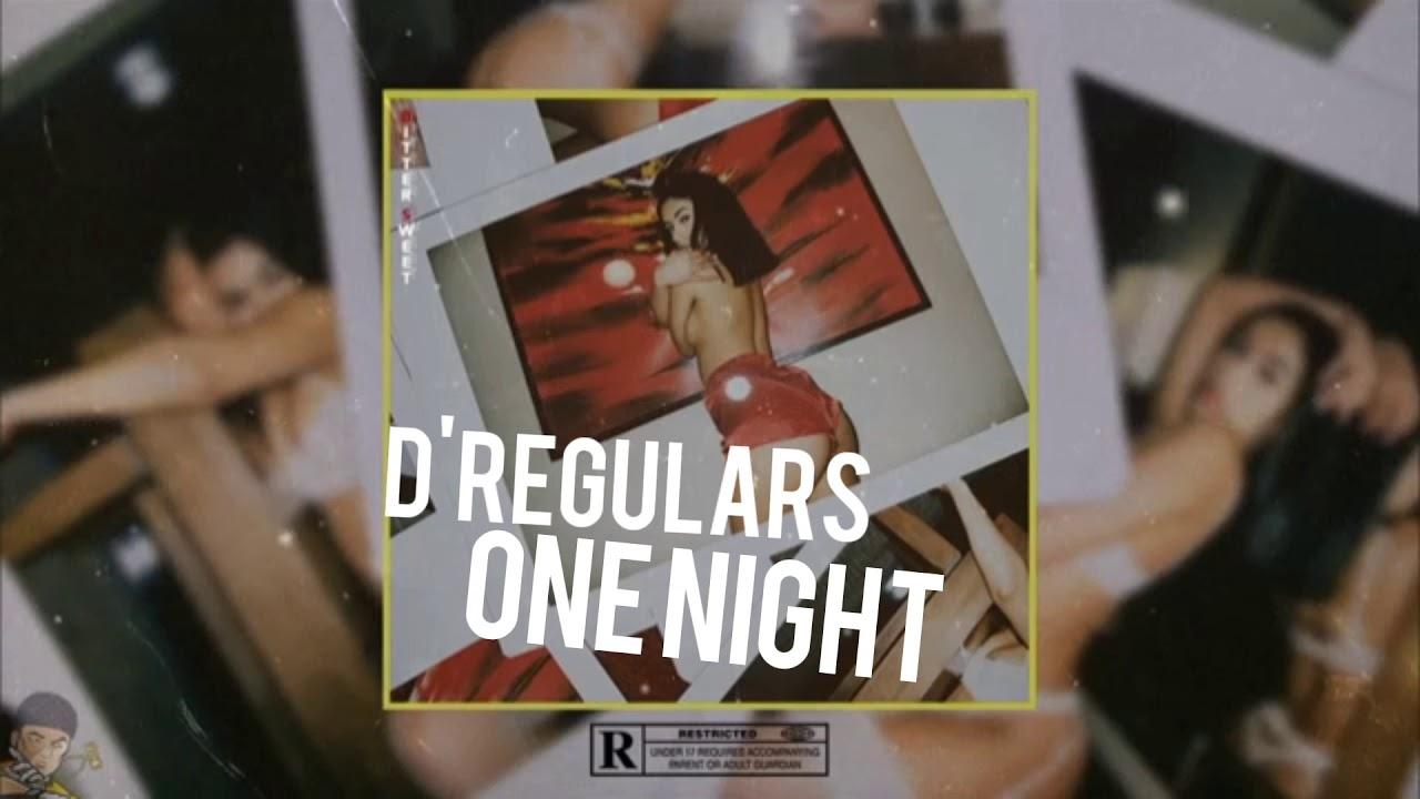 D'Regulars - One Night 🌙