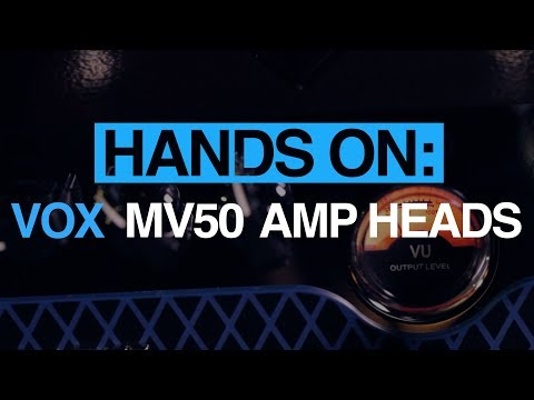 Vox MV50 amp heads - MusicRadar hands-on