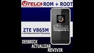 ROM  Revivir  Desbrickear o Actualizar Zte v865m o Telepatria 1  2017