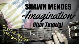(Gitar Tutorial) SHAWN MENDES - Imagination|Mudah & Cepat dimengerti untuk pemula