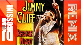 JIMMY CLIFF - REGGAE NIGHT - REMIX DJ JULIANO ROSSINI
