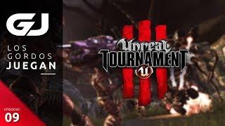 Unreal Tournament III, Los Gordos Juegan - Parte 9 | 3GB