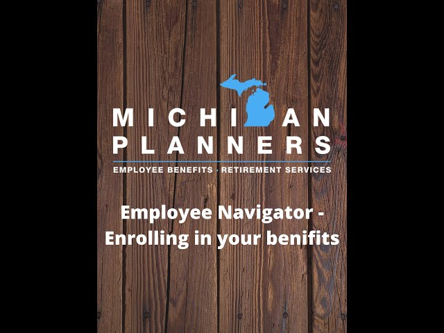 Employee Navigator -  Enrolling in your benefits