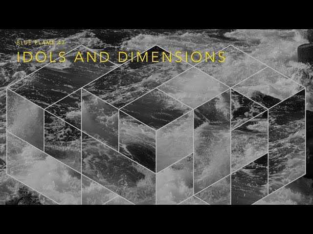 Session 12 - Idols and Dimensions