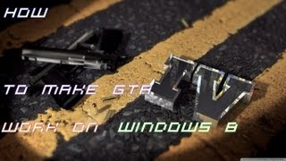 How To Make Gta 4 Work On Windows 8 64bit and fix loading problem. NOT FOR STEAM VERSION.