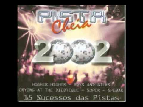 PISTA CHEIA 2002 - I want you