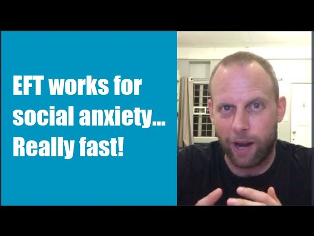 EFT works for social anxiety... Really fast!