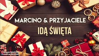 Marcino & Przyjaciele - Idą Święta (Oficjalny audiotrack) PASTORAŁKA 2018