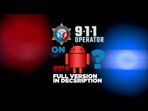 911 Operator On Android?! 2018