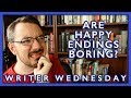 Are Happy Endings Boring? (Writer Wednesday)