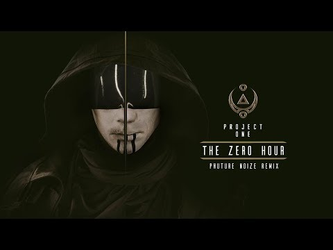 Project One - The Zero Hour (Phuture Noize Remix) | Official Video