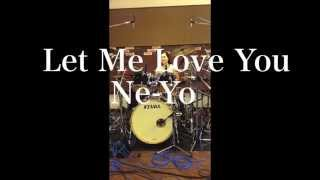 Ne-Yo Let Me Love You ~Drums cover~ 青木桃子