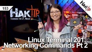 Linux Terminal 201: Networking Commands You Should Know Pt 2! - HakTip 153