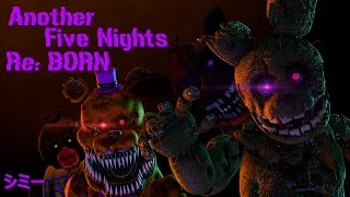 FNAF SFM Another Five Nights Re BORN