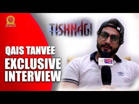 Qais Tanvee Exclusive Interview - Tishnagi  | Aryan Vaid, Rajpal Yadav & Anushka Srivastava | CMI TV