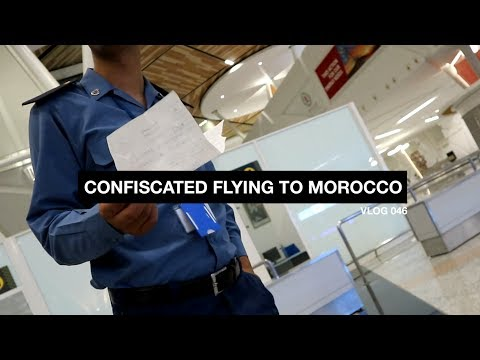 Confiscated Flying to Morocco - Vlog 46