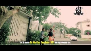 [MV HD] Giá Như Chưa Từng Quen - HKT