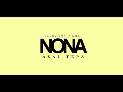 Nona Asal Tepa ( joung thri x atuzmalirjamco)