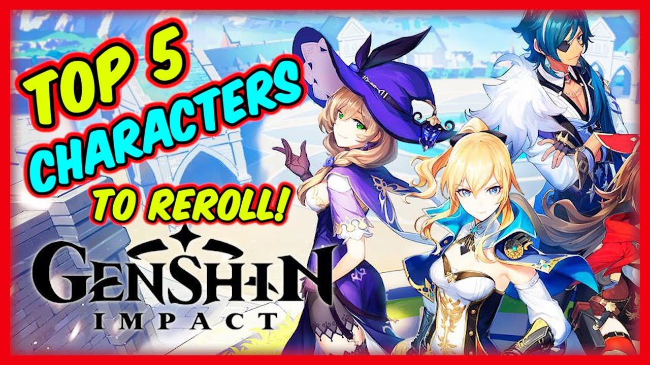 Genshin Impact Top 5 Characters Heroes To Reroll For Quick Analysis Youtube