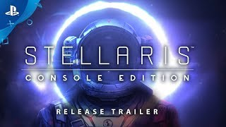 Stellaris: Console Edition - Release Trailer | PS4