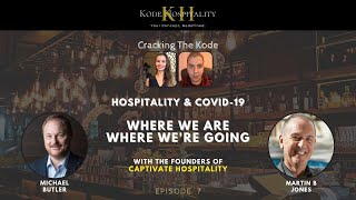Hospitality industry & Covid-19, where we are and where we're going! Cracking The Kode - Ep.7