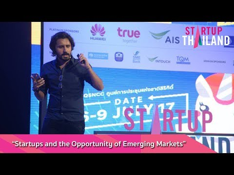 """GEN @ Startup Thailand Keynote """"Startups and the Opportunity of Emerging Markets"""""""