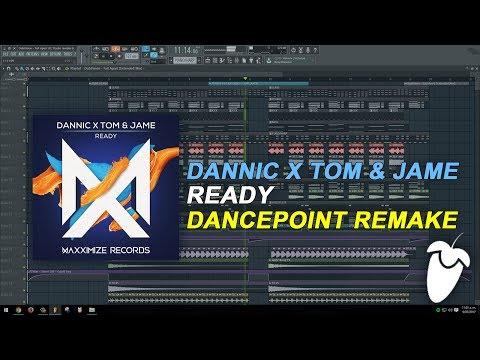 Dannic X Tom & Jame - Ready (Original Mix) (FL Studio Remake + FLP)