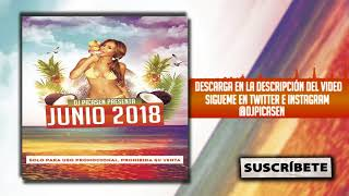 09. Session Dj Picasen - Junio Verano 2018 (Reggaeton Trap Mambo Moombahton Electro)