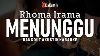 menunggu - rhoma irama (akustik karaoke)