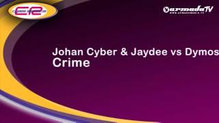 Johan Cyber & Jaydee vs Dymos - Crime