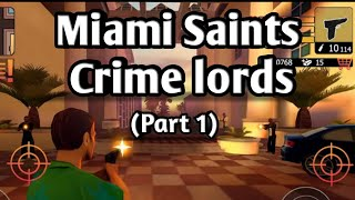 Miami Saints : Crime Lords GamePlay (Part 1) by Tech Savvy India
