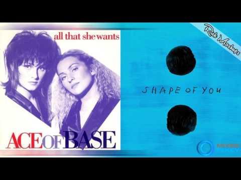 All That She Wants vs Shape Of You  Ace of Base & Ed Sheeran Mashup