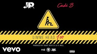 J.R. - Gimme Head Too (Audio) ft. Cardi B