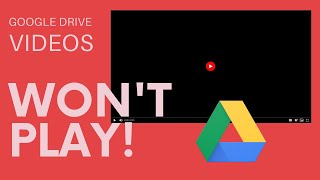How to POSSIBLY Fix Google Drive Videos that Won't Play in Chrome