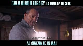 Cold Blood Legacy / Cold Blood Legacy - La Mémoire du Sang (2019) - Trailer (French Subs)