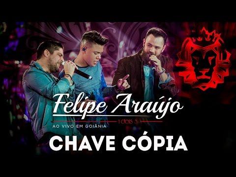 Felipe Araújo - Chave Cópia part Jorge e Mateus  DVD 1dois3