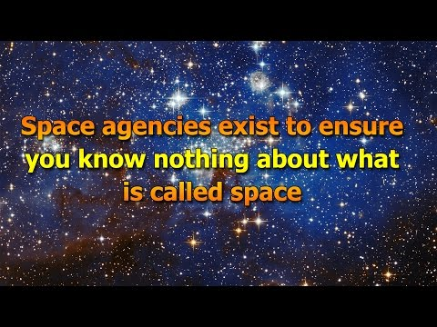 Space Agencies Exist to Ensure U Know Nothing About Space