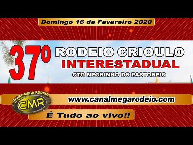 37º Rodeo Crioulo Interestadual CTG Negrinho do Pastoreio, Domingo 16 de fevereiro de 2020