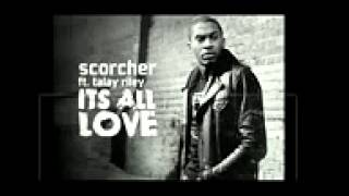 Scorcher Ft Talay Riley - Its All Love (Official Song)
