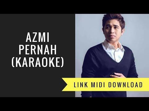 Azmi - Pernah (Karaoke/Midi Download)