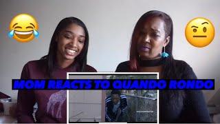 MOM REACTS TO QUANDO RONDO