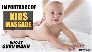 Importance of MASSAGE for KIDS - Info by Guru Mann