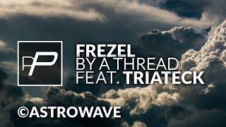 Frezel Feat. Triateck - By a Thread [Original Mix]