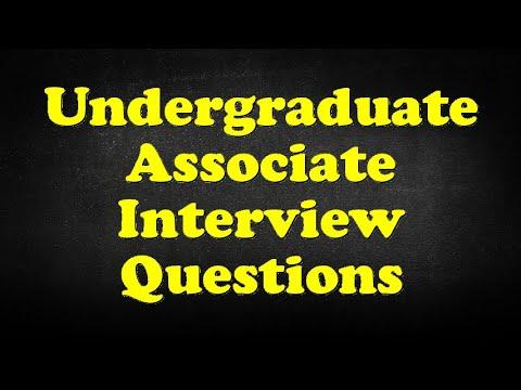 Undergraduate Associate Interview Questions