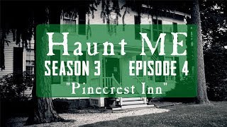 "Haunt ME - S3:E4 ""Knight of Pentacles"" (Pinecrest Inn)"