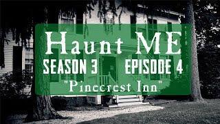 Pinecrest Inn - Haunt ME - S3:E4