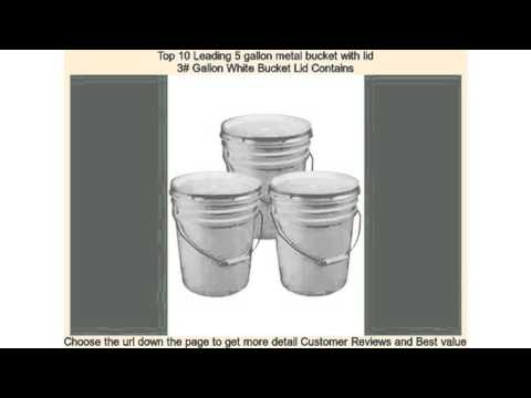 Top 10 Leading 5 Gallon Metal Bucket With Lid Youtube