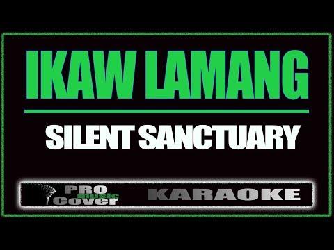 Ikaw Lamang - SILENT SANCTUARY (KARAOKE)
