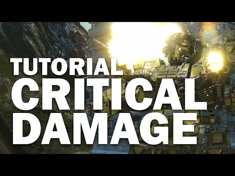 Critical Damage Tutorial - Mechwarrior Online