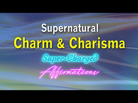 Supernatural Charm & Charisma - Be Hypnotic - The Life of the Party - Super Charged Affirmations